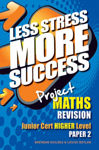 Picture of Less Stress More Success Project Maths Junior Cert Higher Level Paper 2 Gill and MacMillan