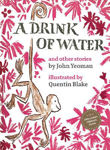 Picture of A Drink of Water: and other stories