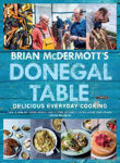 Picture of Brian McDermott's Donegal Table: Delicious Everyday Cooking