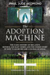 Picture of The Adoption Machine: Ireland's Mother & Baby Homes and the Scandal of 'Tuam 800'
