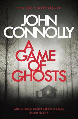 Picture of A Game of Ghosts: A Charlie Parker Thriller: 15.  From the No. 1 Bestselling Author of A Time of Torment