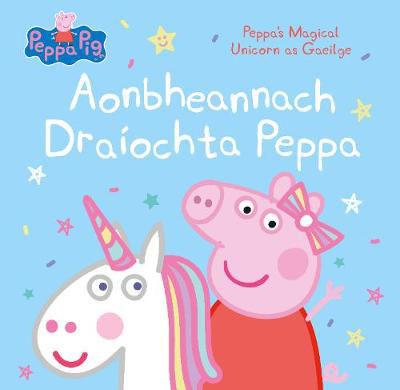Picture of Aonbheannach Draiochta Peppa: Peppa's Magical Unicorn as Gaeilge