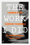 Picture of The Work I Did : Memoir Of The Secretary To Goebbels