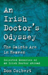 Picture of An Irish Doctor's Odyssey: The Saints Are in Heaven - Selected Memories of an Irish Doctor Abroad
