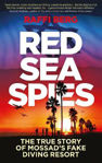 Picture of Red Sea Spies: The True Story of Mossad's Fake Diving Resort ***EXPORT EDITION