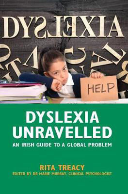 Picture of Dyslexia Unravelled: An Irish Guide to a Global Problem