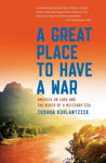 Picture of A Great Place to Have a War: America in Laos and the Birth of a Military CIA