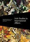 Picture of Irish Studies in International Affairs: Reflections on the Northern Ireland Conflict and Peace