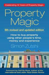 Picture of Property Magic: How to Buy Property Using Other People's Time, Money and Experience