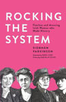 Picture of Rocking the System: Fearless and Amazing Irish Women who Made History