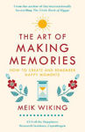 Picture of The Art of Making Memories: How to Create and Remember Happy Moments