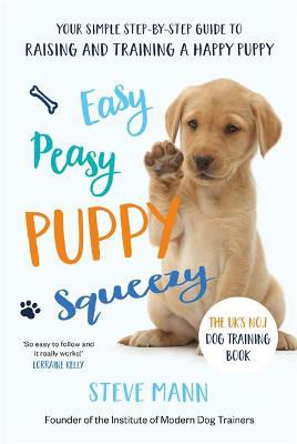 Picture of Easy Peasy Puppy Squeezy: Your simple step-by-step guide to raising and training a happy puppy or dog