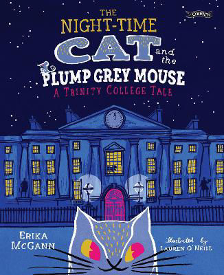 Picture of The Night-time Cat and the Plump, Grey Mouse: A Trinity College Tale