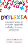 Picture of Dyslexia: A Parents' Guide to Dyslexia, Dyspraxia and Other Learning Difficulties