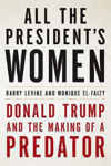 Picture of All the President's Women: Donald Trump and the Making of a Predator **IRELAND EXPORT EDITION