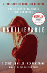 Picture of Unbelievable: A True Story Of Doubt And Betrayal; Two Detectives' Relentless Hunt For Justice