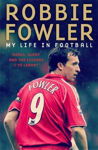 Picture of Robbie Fowler - A Footballer's Life ***IRELAND EXPORT EDITION