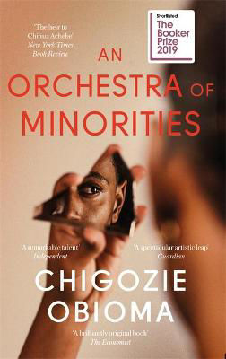 Picture of An Orchestra of Minorities: Longlisted for the Booker Prize 2019