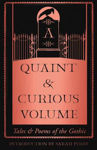 Picture of A Quaint and Curious Volume: Tales and Poems of the Gothic