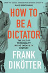 Picture of How To Be A Dictator