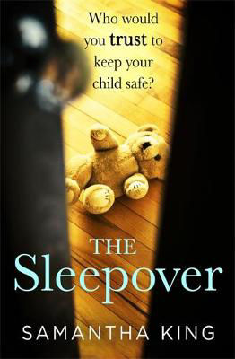 Picture of The Sleepover: a gripping and emotional thriller about a mother's worst nightmare
