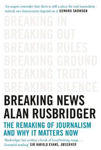 Picture of Breaking News: The Remaking of Journalism and Why It Matters Now