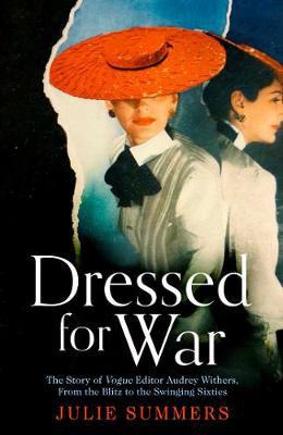 Picture of Dressed For War: The Story of Audrey Withers, Vogue editor extraordinaire from the Blitz to the Swinging Sixties