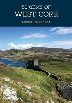 Picture of 50 Gems of West Cork : The History & Heritage of the Most Iconic Places