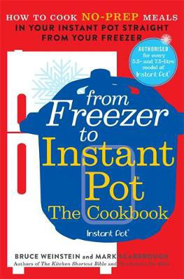Picture of From Freezer to Instant Pot: How to Cook No-Prep Meals in Your Instant Pot Straight from Your Freezer (EXPORT)
