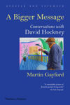 Picture of A Bigger Message: Conversations with David Hockney