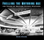 Picture of Fuelling the Motoring Age: 100 Years of British Petrol Stations