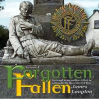 Picture of Forgotten Fallen Volume 1 - National Army Soldiers Killed in Action During the Irish Civil War