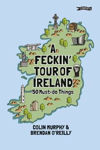 Picture of A Feckin' Tour of Ireland: 50 Must Do Things