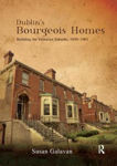 Picture of Dublin's Bourgeois Homes: Building the Victorian Suburbs, 1850-1901