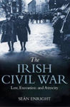 Picture of The Irish Civil War: Law, Execution and Atrocity