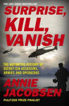 Picture of Surprise, Kill, Vanish: The Definitive History of Secret CIA Assassins, Armies and Operators