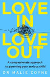 Picture of Love In, Love Out: A Compassionate Approach to Parenting Your Anxious Child ***EXPORT