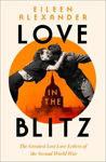 Picture of Love in the Blitz: The Greatest Lost Love Letters of the Second World War