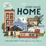 Picture of A Place Called Home: Look Inside Houses Around the World