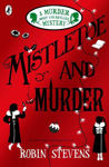 Picture of Mistletoe and Murder: A Murder Most Unladylike Mystery