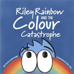 Picture of Riley Rainbow and the Colour Catastrophe