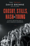 Picture of Crosby, Stills, Nash and Young: The Wild, Definitive Saga of Rock's Greatest Supergroup