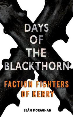 Picture of Days of the Blackthorn: Faction Fighters of Kerry