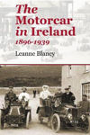 Picture of The Motorcar in Ireland: 1896-1939