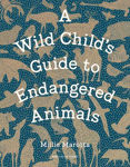 Picture of A Wild Child's Guide to Endangered Animals