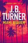 Picture of Miami Requiem: A Deborah Jones Crime Thriller