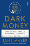 Picture of Dark Money: The Hidden History of the Billionaires Behind the Rise of the Radical Right