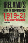 Picture of Ireland's War of Independence 1919-1921: The IRA's Guerrilla Campaign