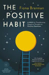 Picture of The Positive Habit: 6 Steps for Transforming Negative Thoughts to Positive Emotions