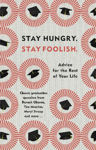 Picture of Stay Hungry. Stay Foolish.: Advice for the Rest of Your Life - Classic Graduation Speeches